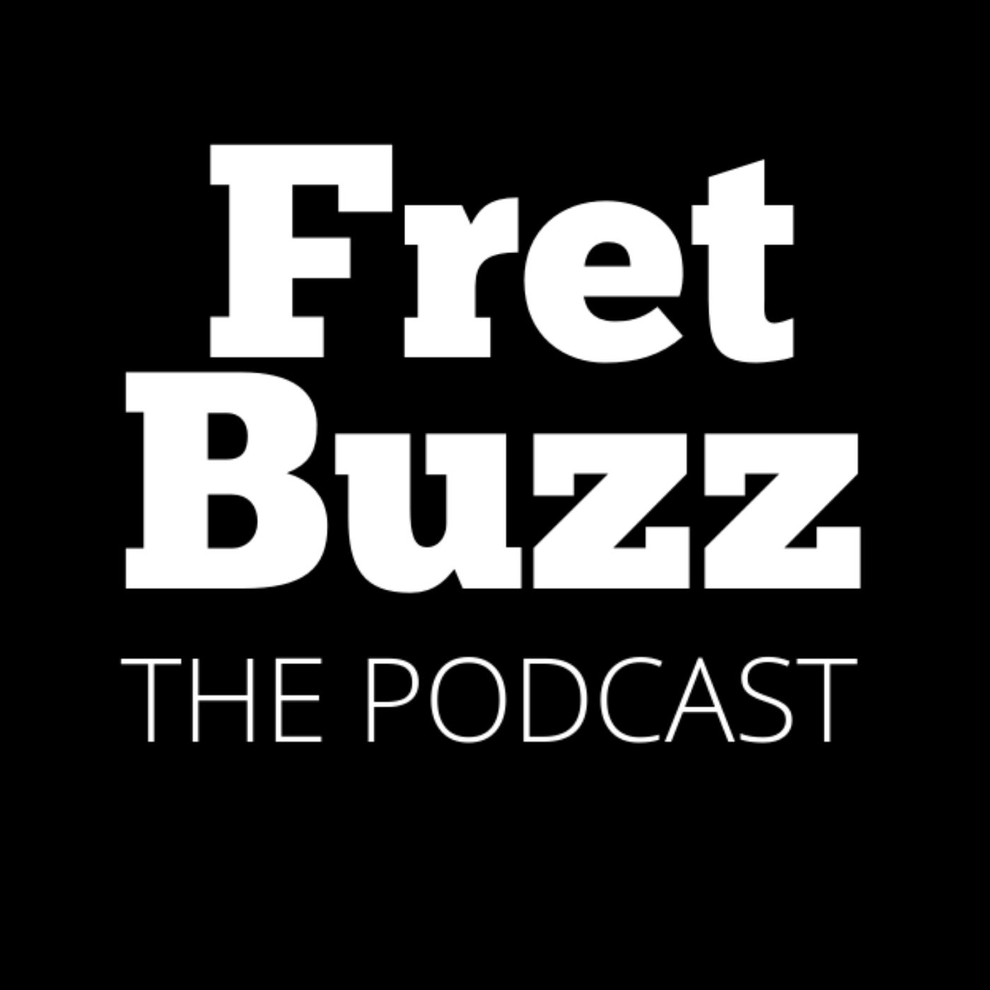 Fret Buzz The Podcast